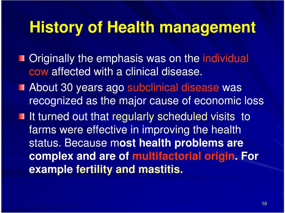 About 30 years ago subclinical disease was recognized as the major cause of economic loss It turned out