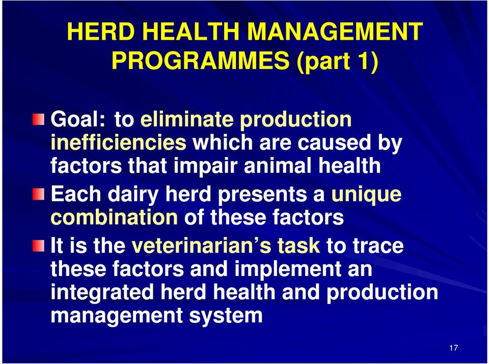 herd presents a unique combination of these factors It is the veterinarian s task