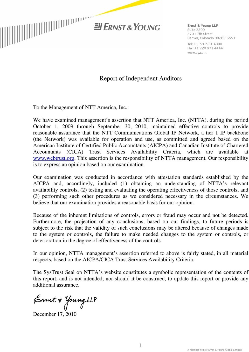 (NTTA), during the period October 1, 2009 through September 30, 2010, maintained effective controls to provide reasonable assurance that the, a tier 1 IP backbone (the Network) was available for