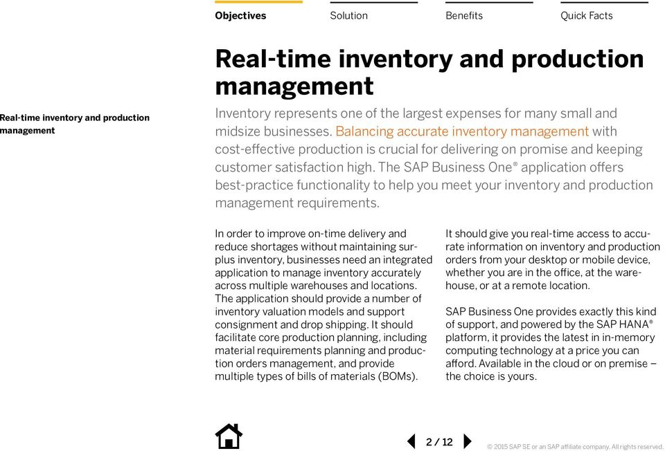 The SAP Business One application offers best-practice to help you meet your inventory and production management requirements.