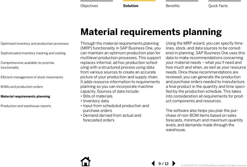 It adds resource information to requirements planning so you can incorporate machine capacity.