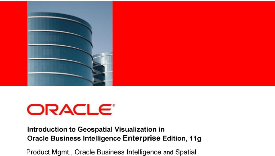 Intelligence Enterprise Edition, 11g