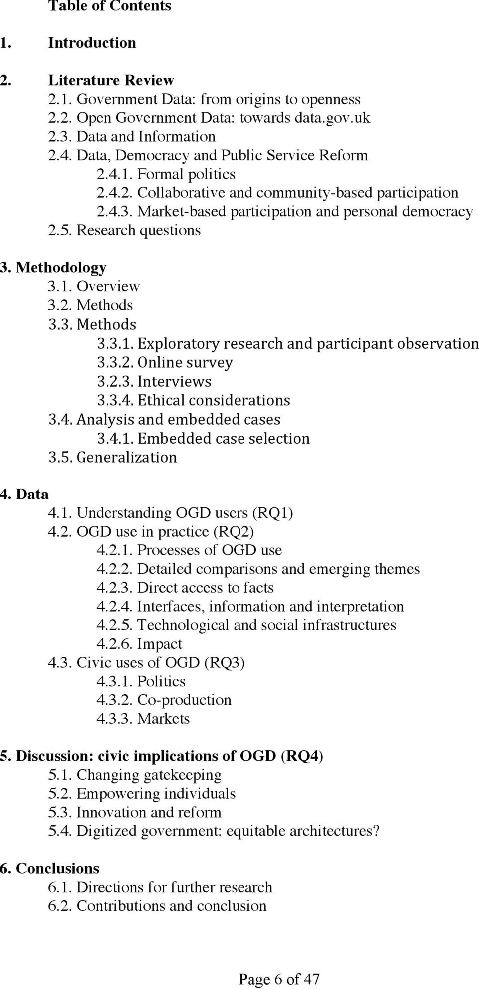 Methodology 3.1. Overview 3.2. Methods 3.3. Methods 3.3.1. Exploratory research and participant observation 3.3.2. Online survey 3.2.3. Interviews 3.3.4. Ethical considerations 3.4. Analysis and embedded cases 3.