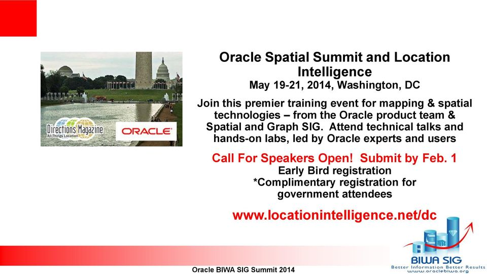 Attend technical talks and hands-on labs, led by Oracle experts and users Call For Speakers Open!