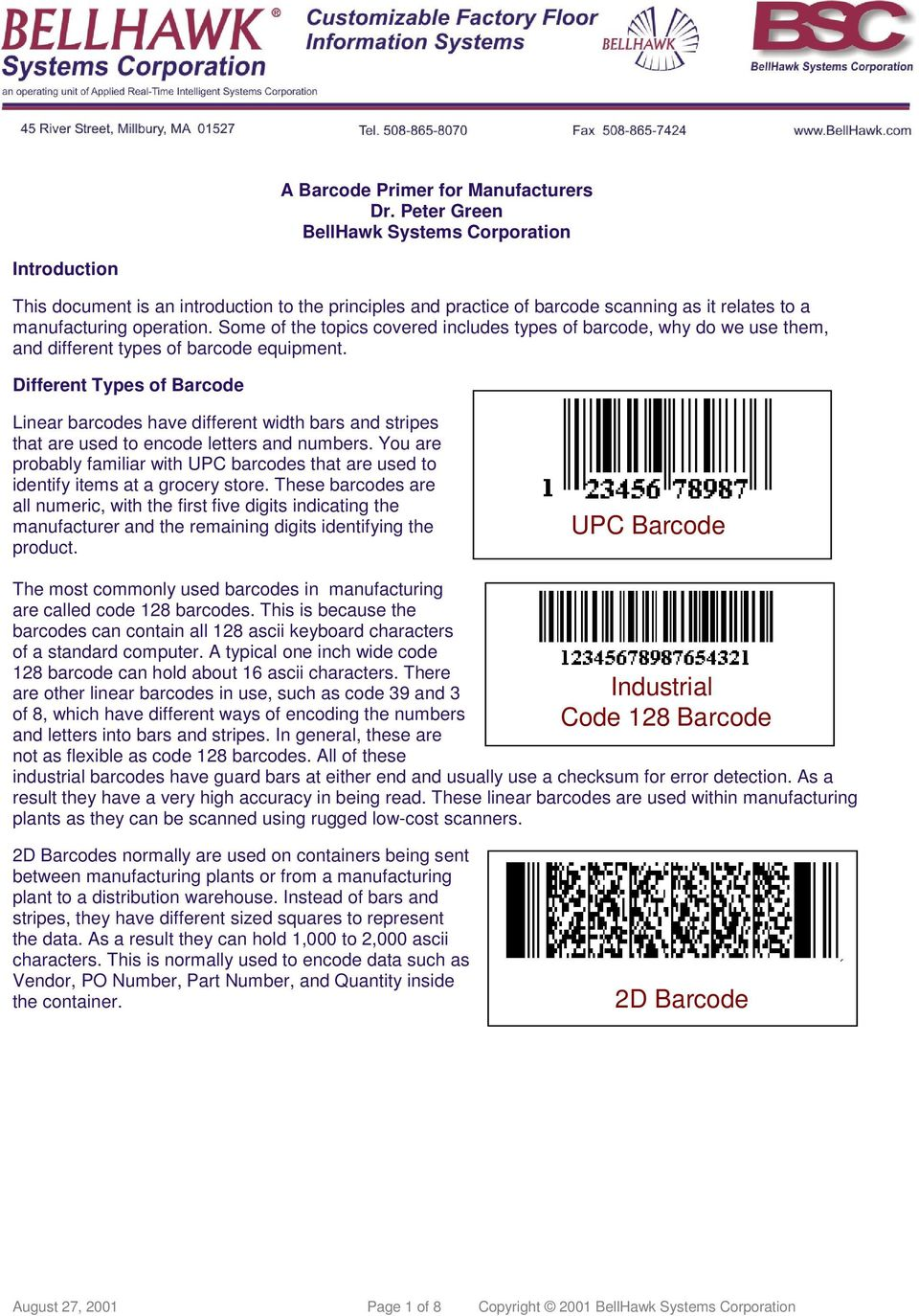 Some of the topics covered includes types of barcode, why do we use them, and different types of barcode equipment.