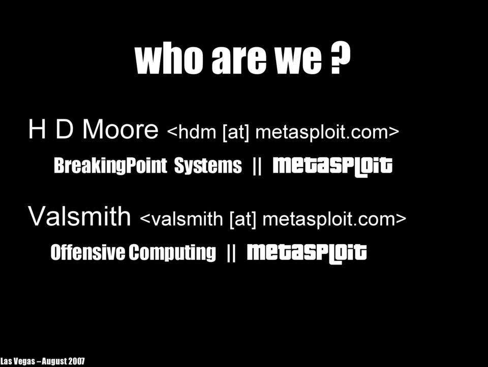 com> BreakingPoint Systems Metasploit