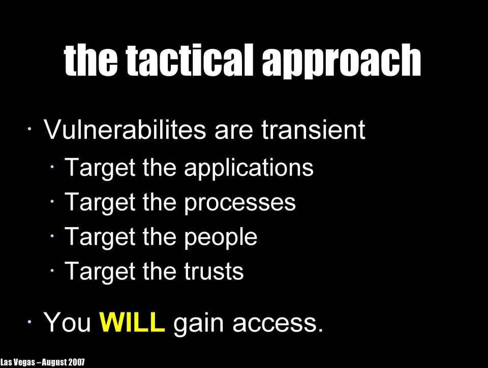 Target the processes Target the people