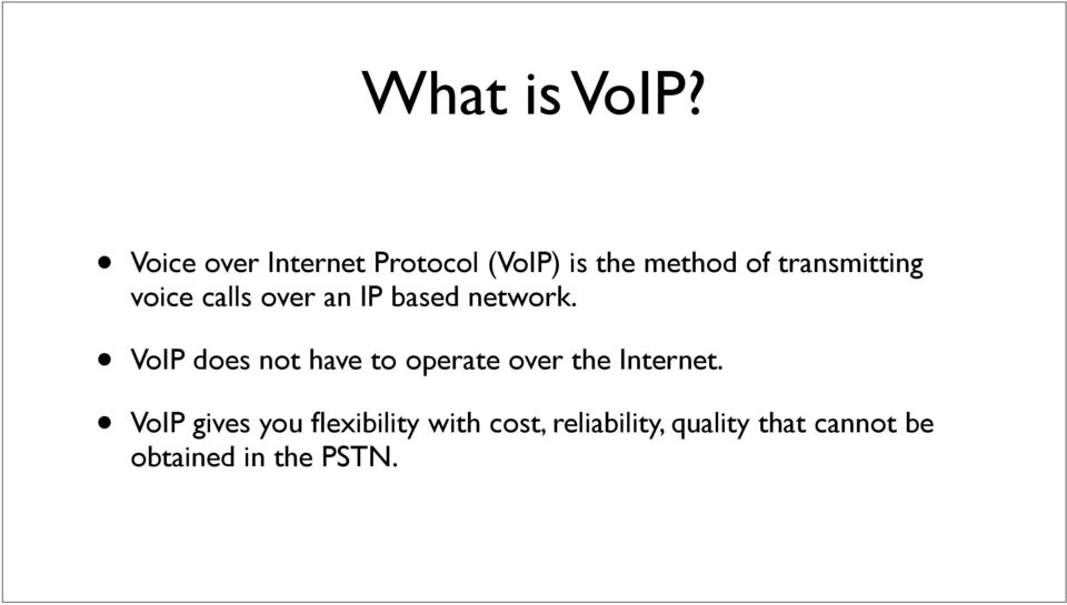 voice calls over an IP based network.