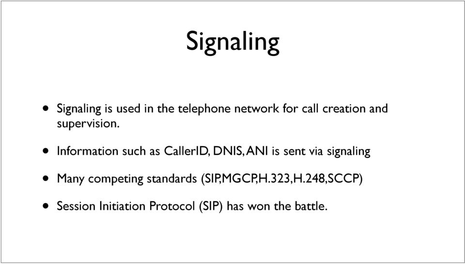 Information such as CallerID, DNIS, ANI is sent via signaling