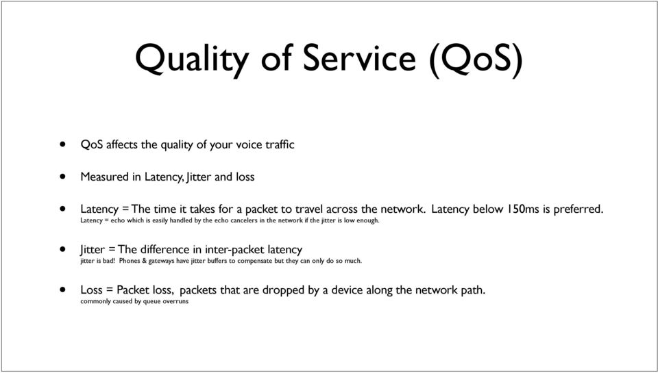 Latency = echo which is easily handled by the echo cancelers in the network if the jitter is low enough.