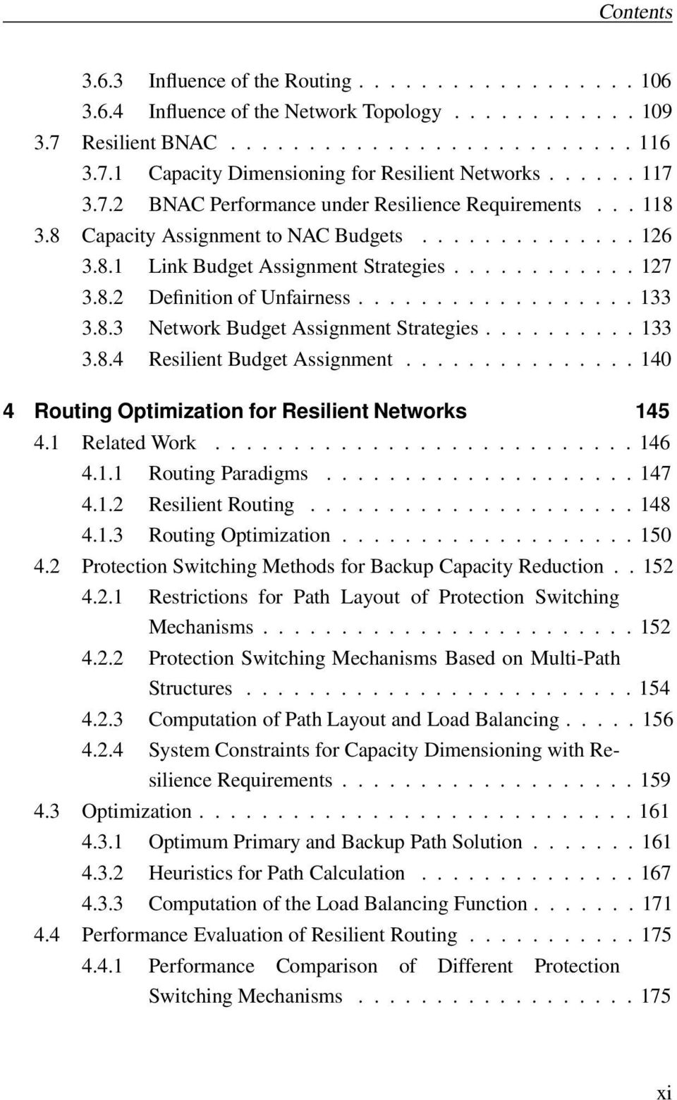................. 133 3.8.3 Network Budget Assignment Strategies.......... 133 3.8.4 Resilient Budget Assignment............... 140 4 Routing Optimization for Resilient Networks 145 4.1 Related Work.