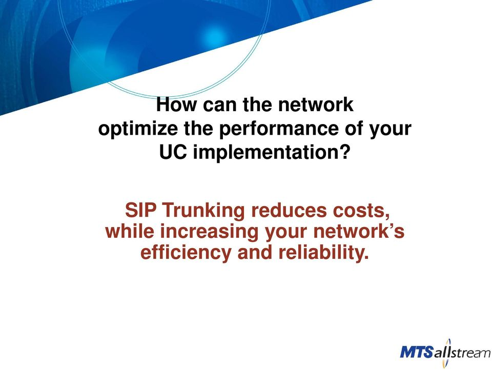 SIP Trunking reduces costs, while