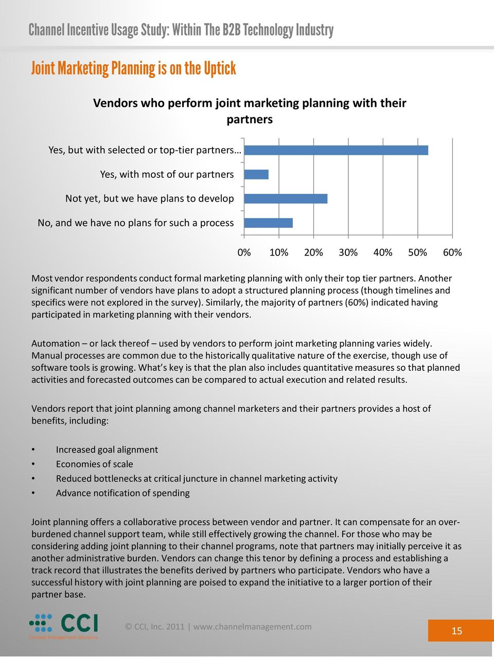 Another significant number of vendors have plans to adopt a structured planning process (though timelines and specifics were not explored in the survey).