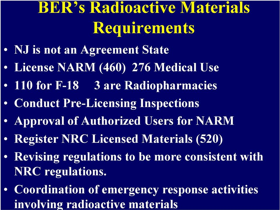 Authorized Users for NARM Register NRC Licensed Materials (520) Revising regulations to be more