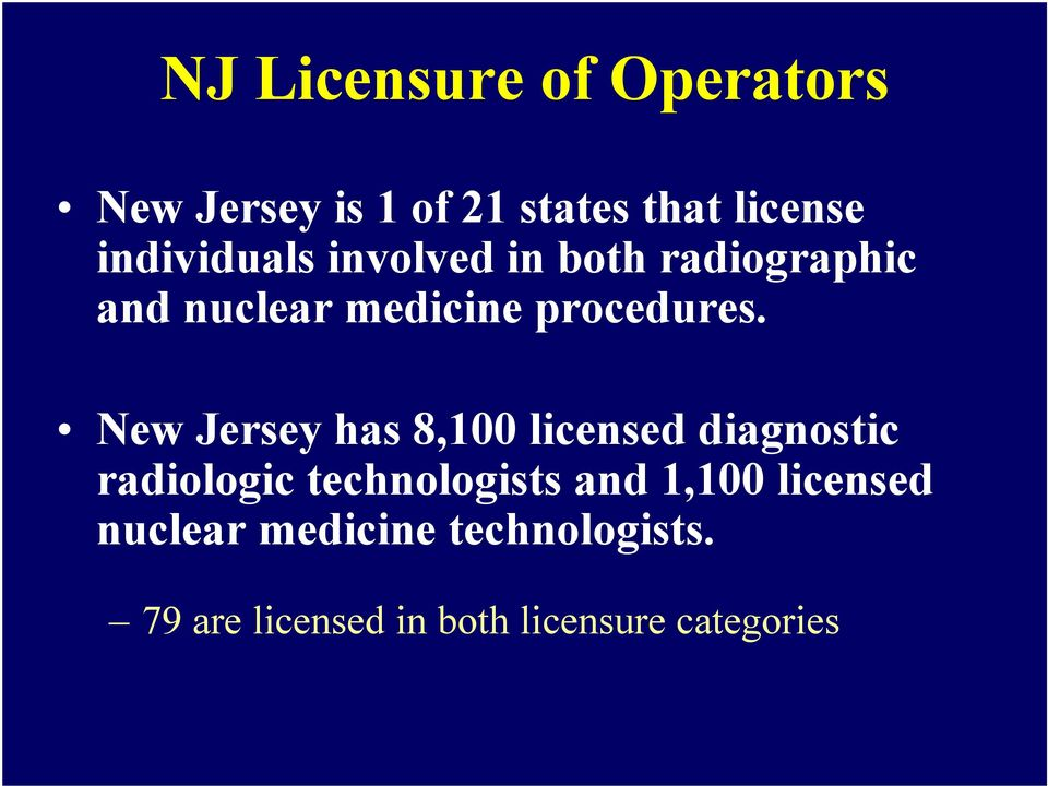 New Jersey has 8,100 licensed diagnostic radiologic technologists and 1,100