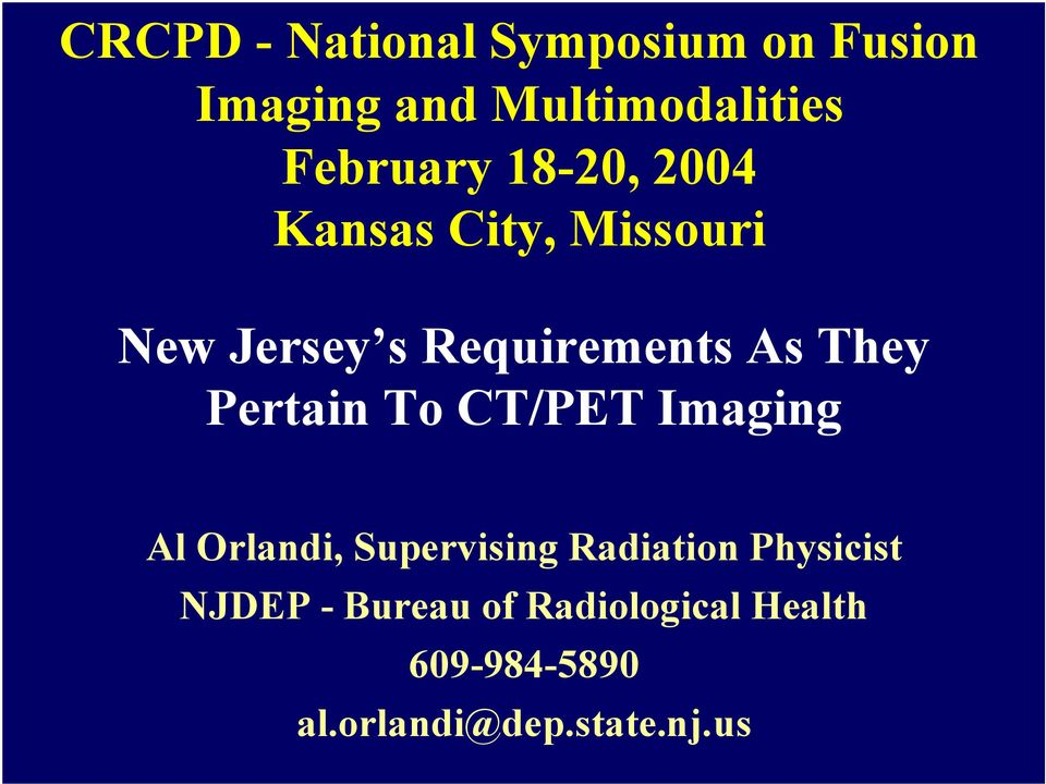 They Pertain To CT/PET Imaging Al Orlandi, Supervising Radiation
