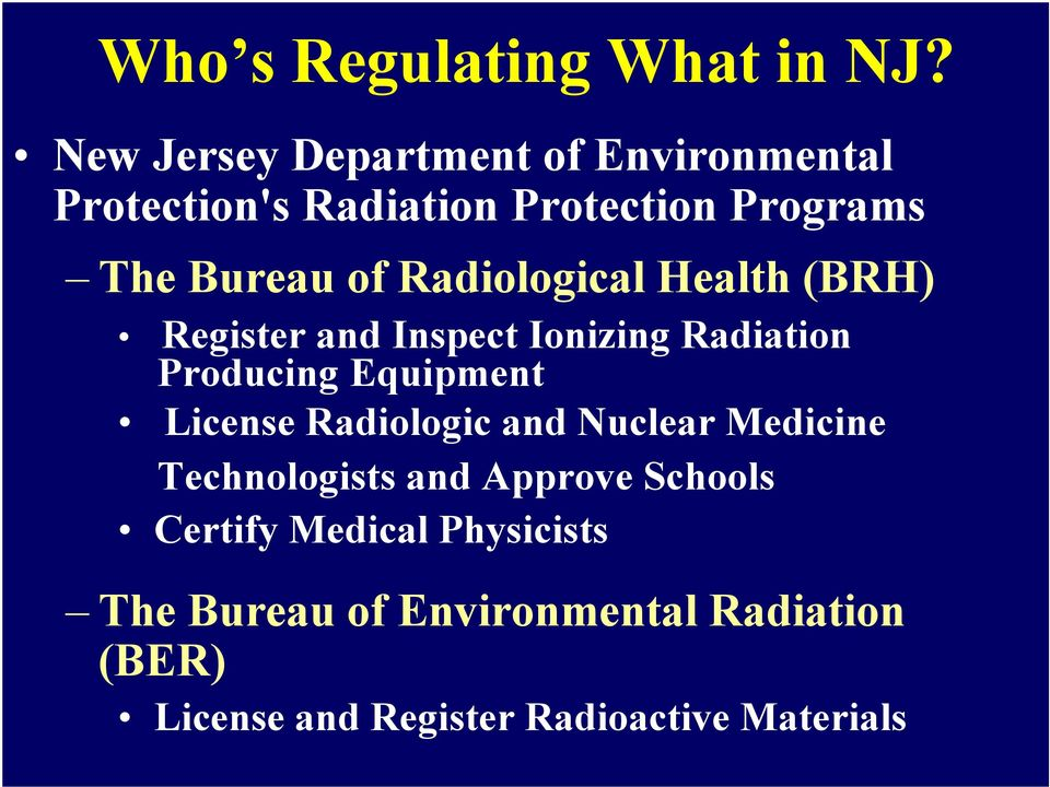 Radiological Health (BRH) Register and Inspect Ionizing Radiation Producing Equipment License