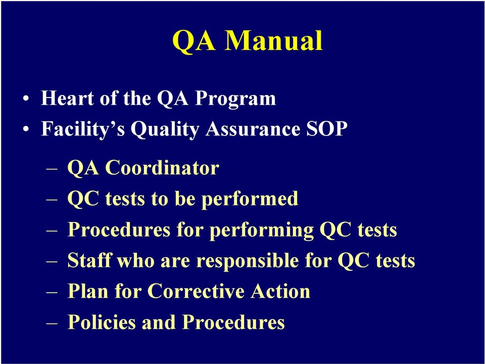 Procedures for performing QC tests Staff who are