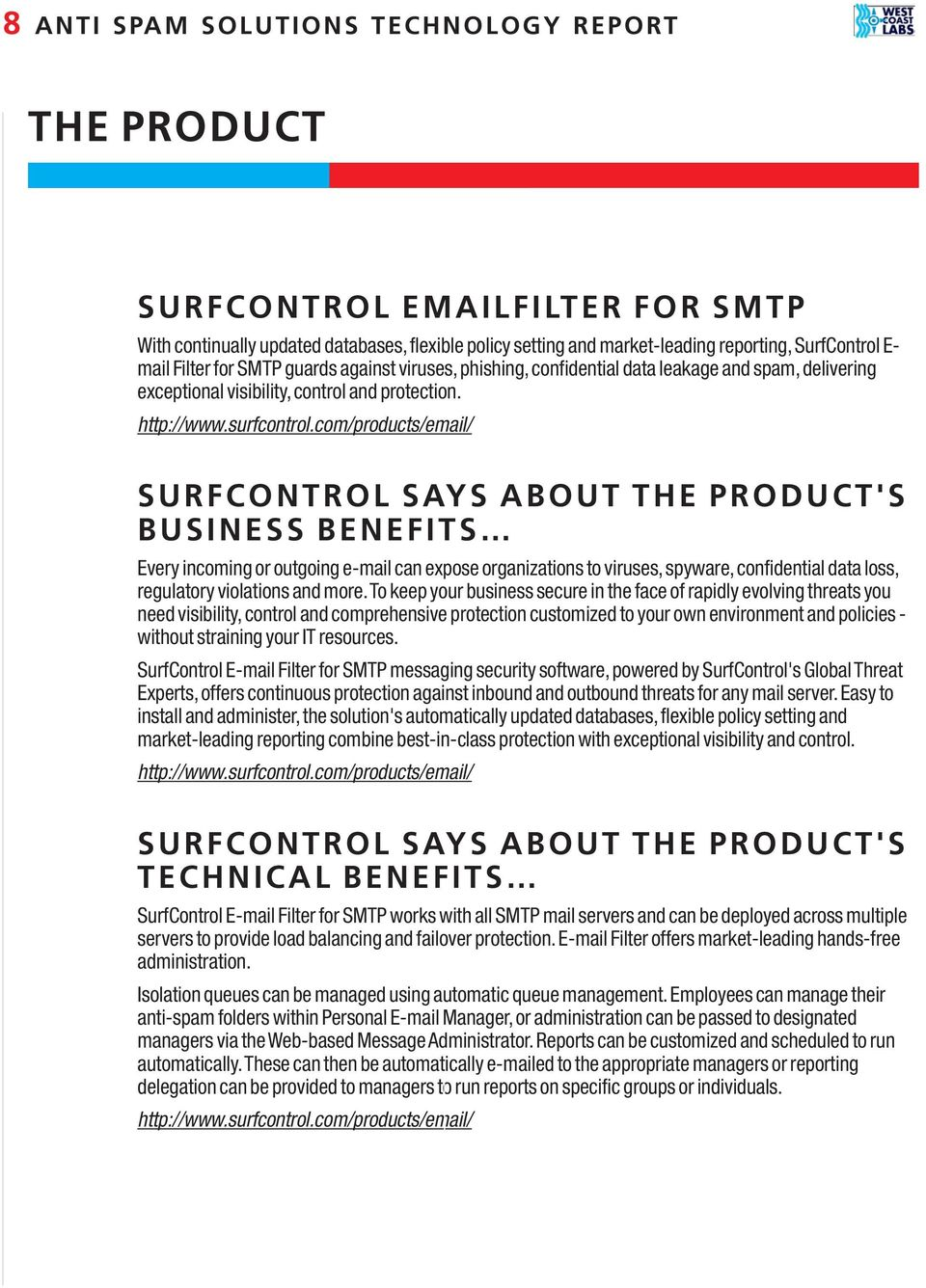 com/products/email/ SURFCONTROL SAYS ABOUT THE PRODUCT'S BUSINESS BENEFITS Every incoming or outgoing e-mail can expose organizations to viruses, spyware, confidential data loss, regulatory