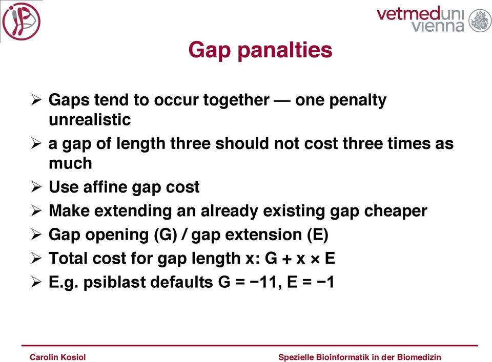 affine gap cost Make extending an already existing gap cheaper