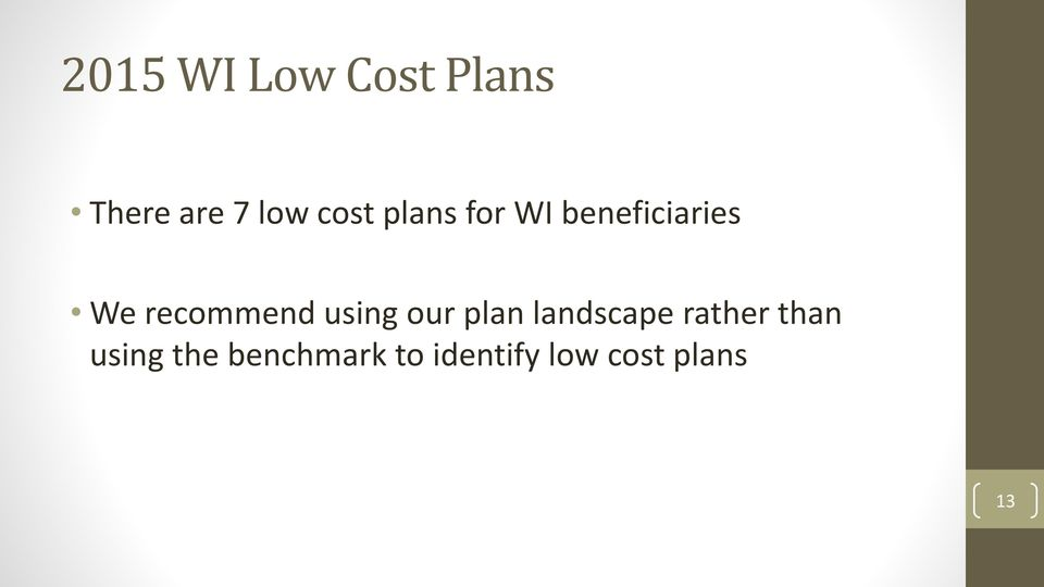 recommend using our plan landscape rather