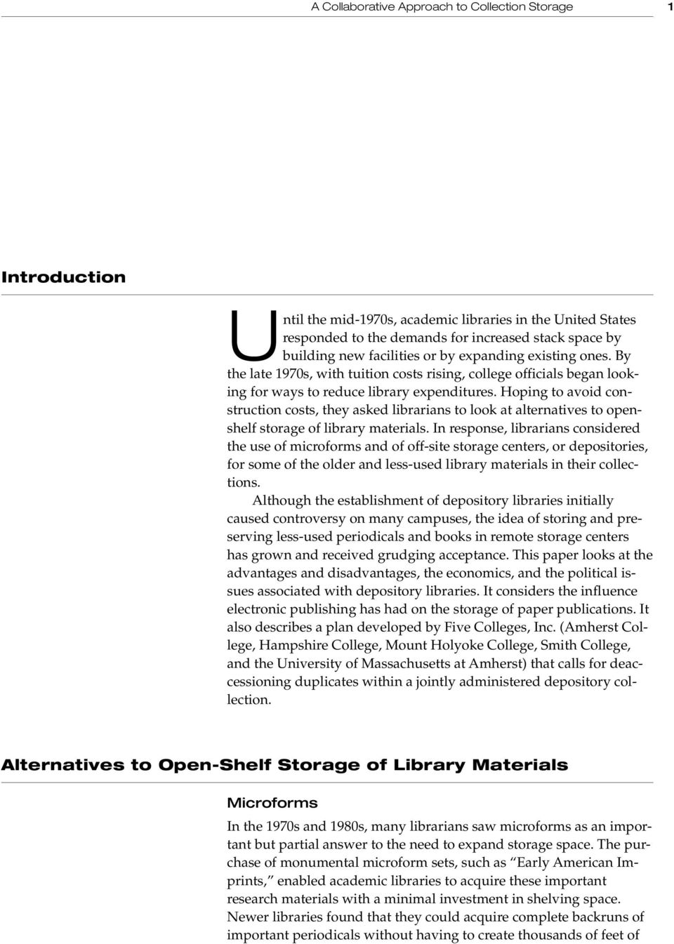 Hoping to avoid construction costs, they asked librarians to look at alternatives to openshelf storage of library materials.