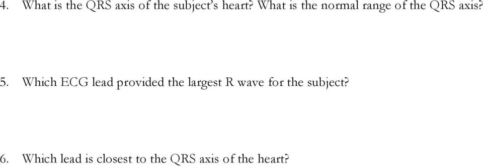 Which ECG lead provided the largest R wave for the