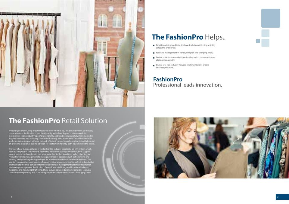 and a committed future platform for growth; Enable low-risk, industry-focused implementations of core business processes. FashionPro Professional leads innovation.
