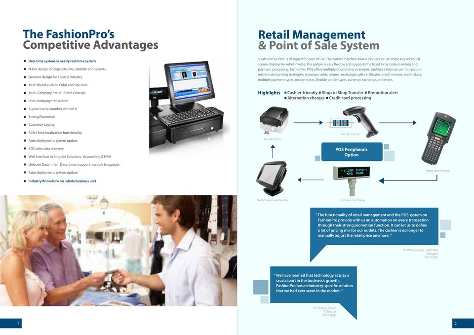 The cashier interface allows cashiers to use single keys or touch screen displays for retail invoice. The system is very flexible and supports the latest in barcode scanning and payment processing.