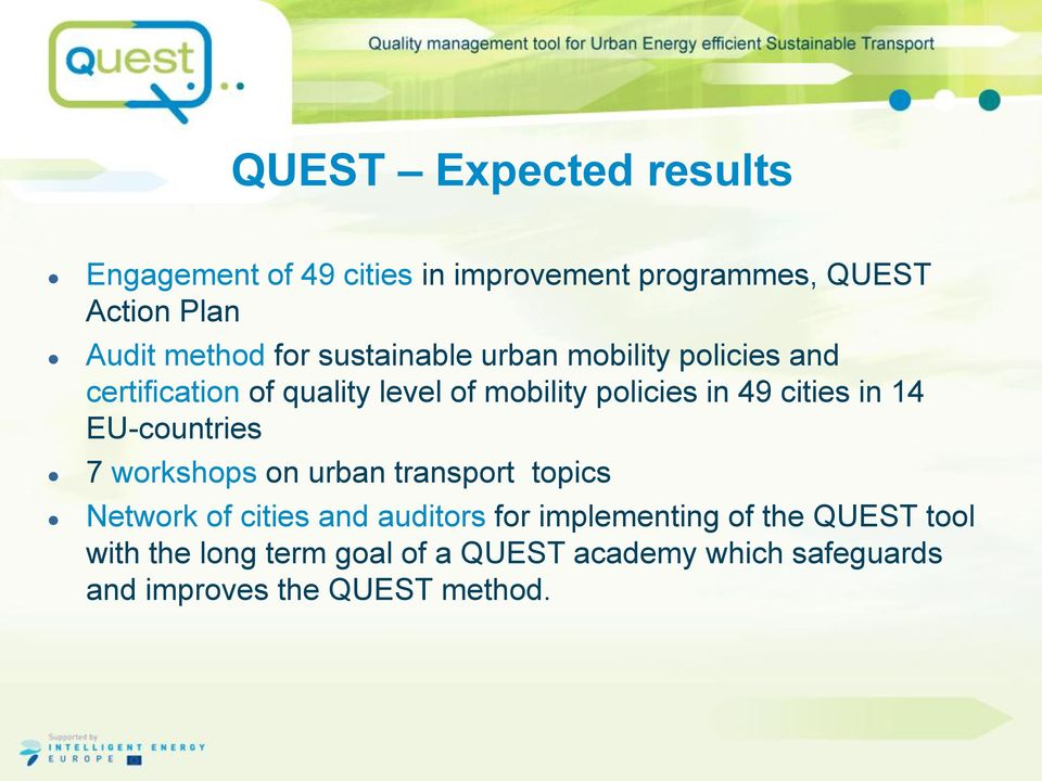 cities in 14 EU-countries 7 workshops on urban transport topics Network of cities and auditors for