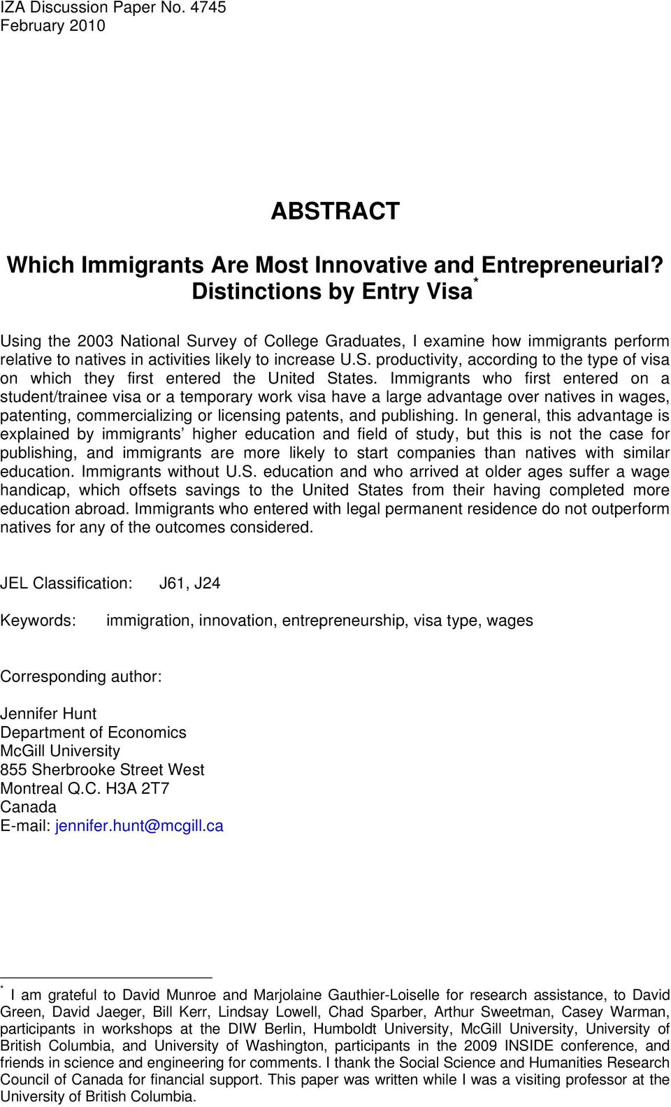 Immigrants who first entered on a student/trainee visa or a temporary work visa have a large advantage over natives in wages, patenting, commercializing or licensing patents, and publishing.