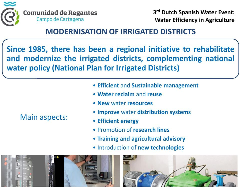 Irrigated Districts) Main aspects: Efficient and Sustainable management Water reclaim and reuse New water resources Improve water