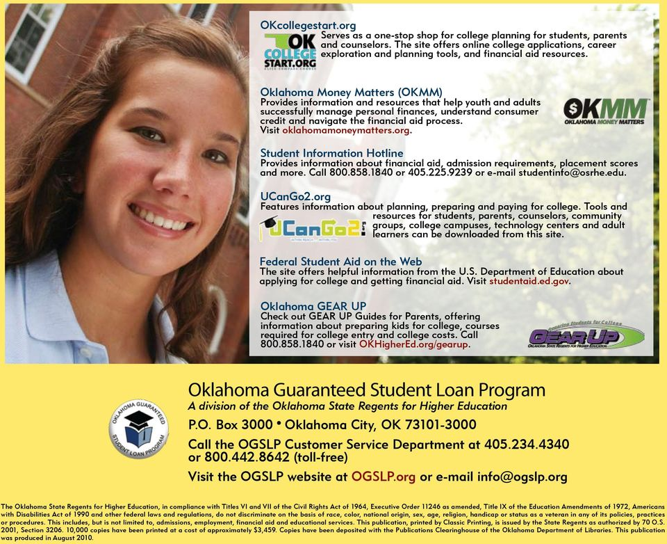 Oklahoma Money Matters (OKMM) Provides information and resources that help youth and adults successfully manage personal finances, understand consumer credit and navigate the financial aid process.