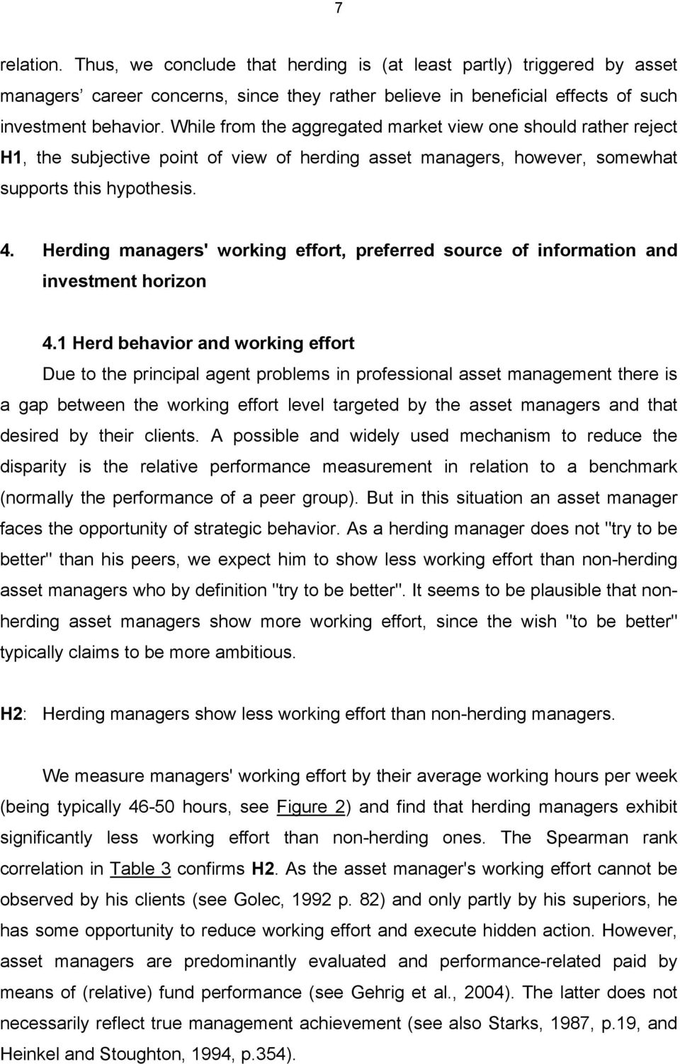 Herding managers' working effort, preferred source of information and investment horizon 4.