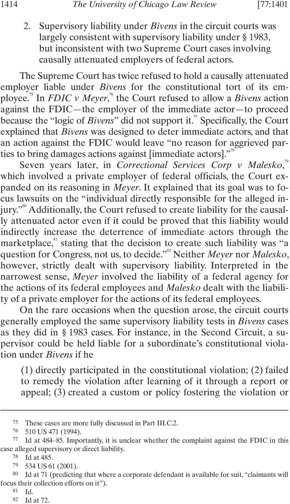 employers of federal actors. The Supreme Court has twice refused to hold a causally attenuated employer liable under Bivens for the constitutional tort of its employee.