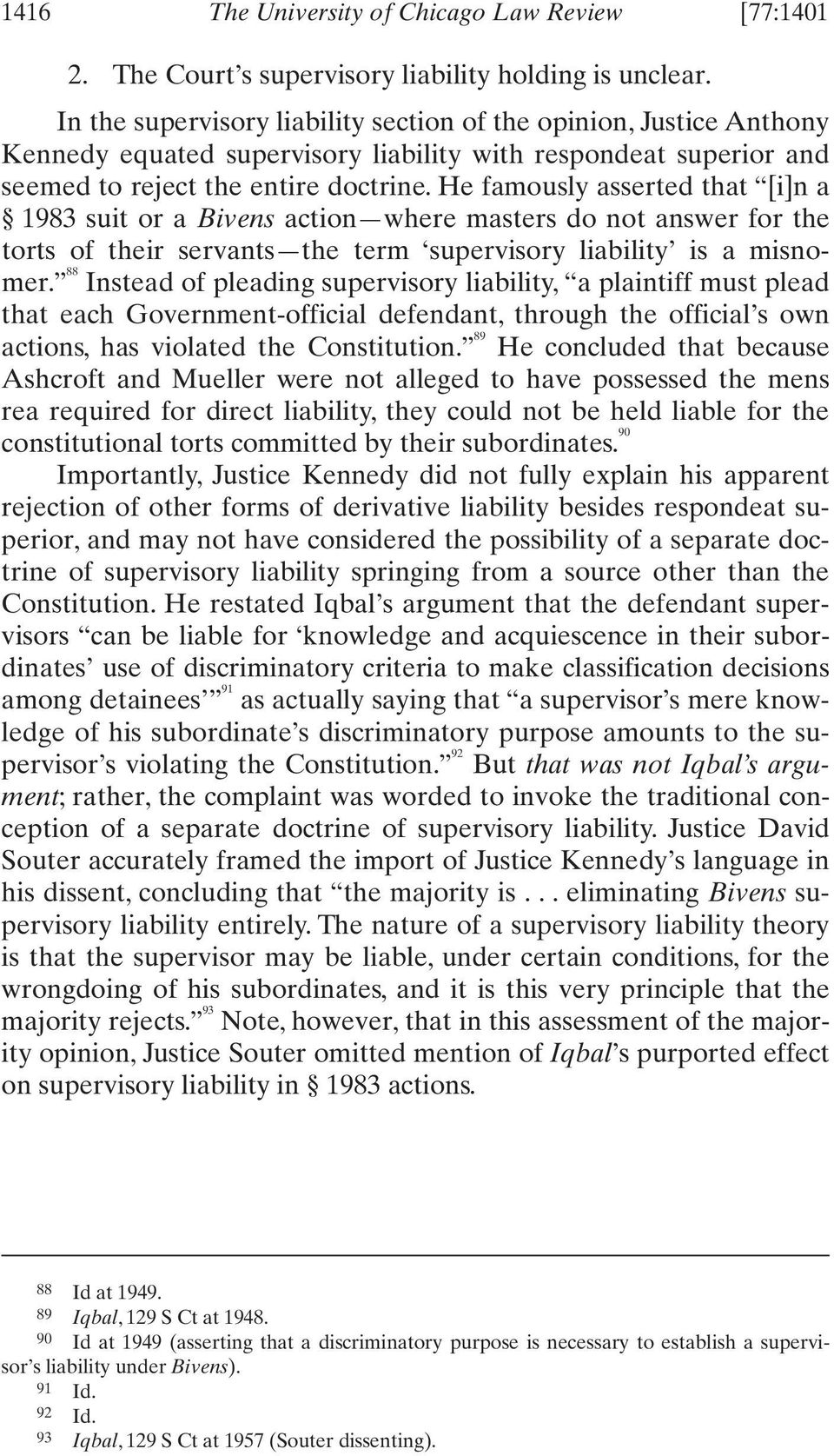 He famously asserted that [i]n a 1983 suit or a Bivens action where masters do not answer for the torts of their servants the term supervisory liability is a misnomer.