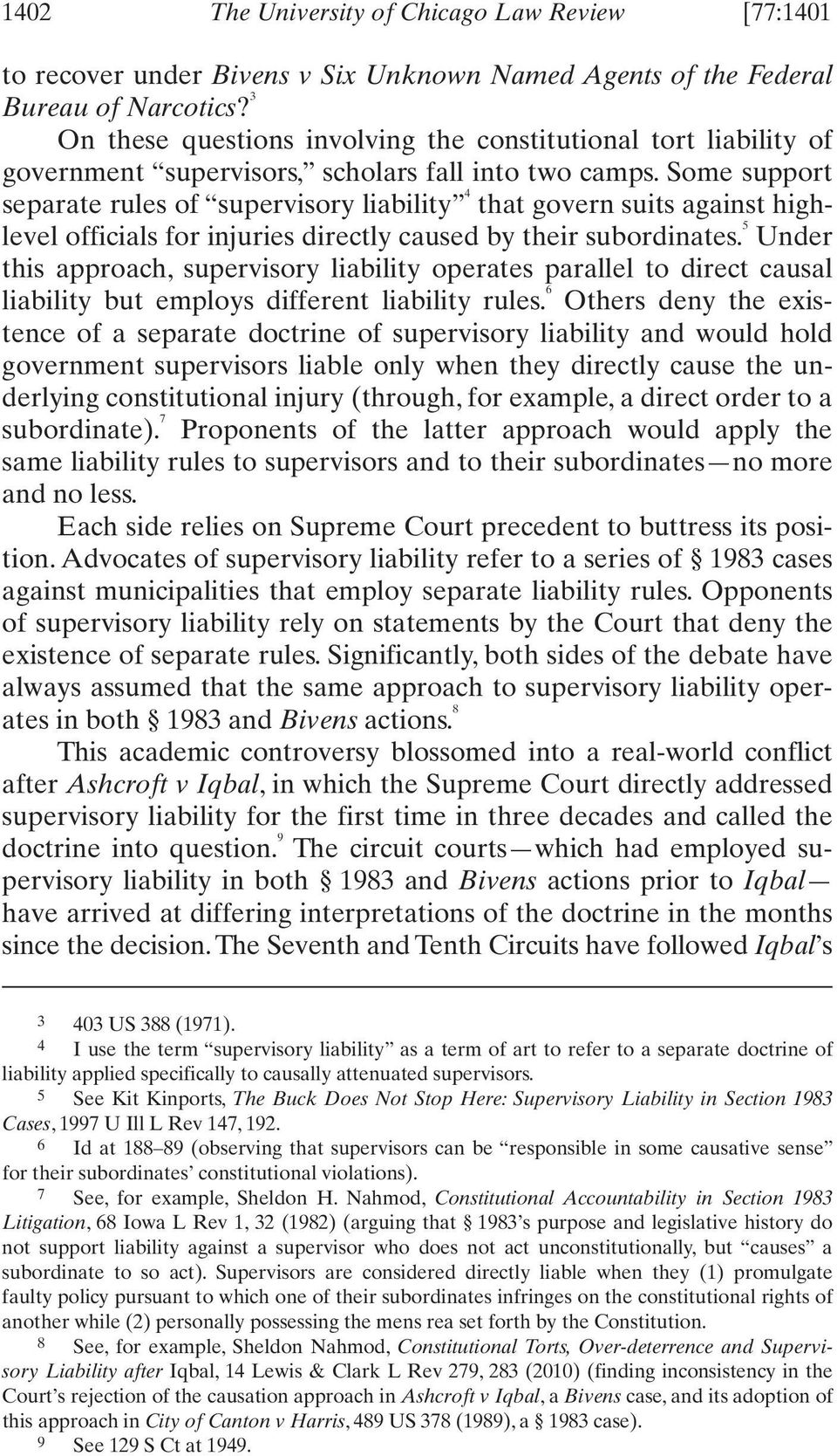Some support separate rules of supervisory liability 4 that govern suits against highlevel officials for injuries directly caused by their subordinates.