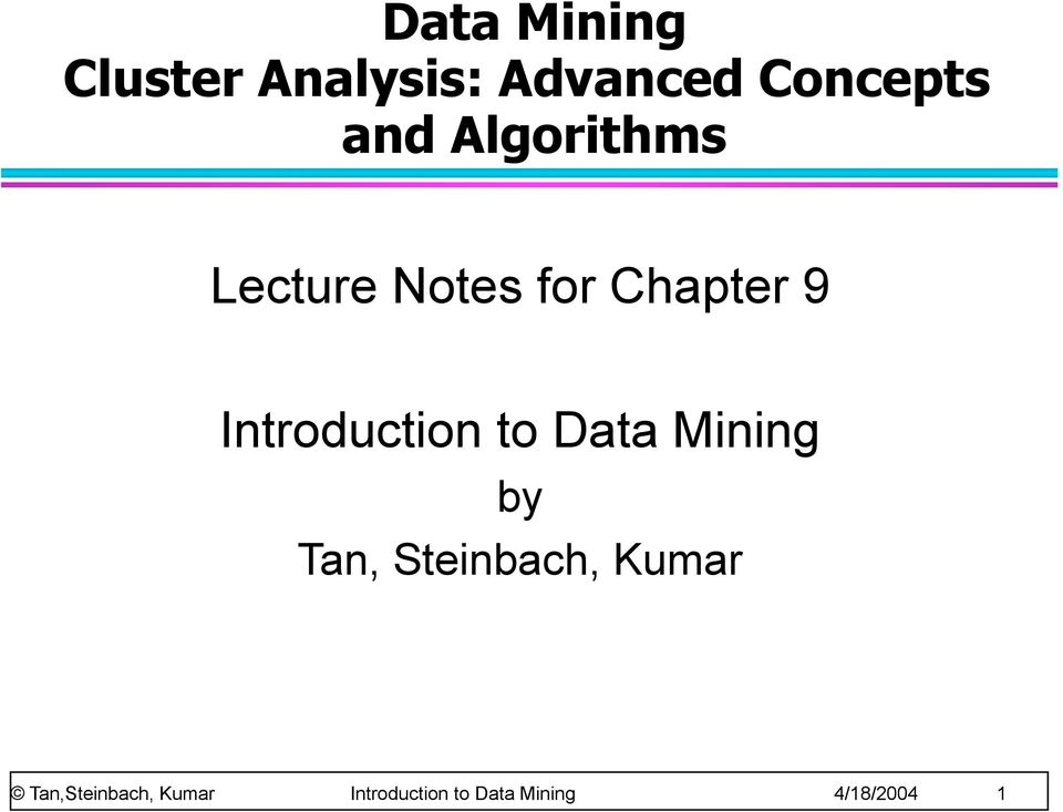 Introduction to Data Mining by Tan, Steinbach,
