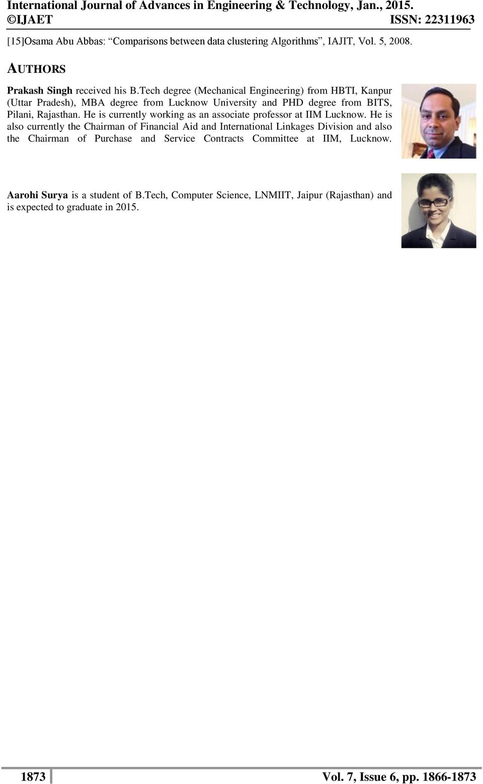 He is currently working as an associate professor at IIM Lucknow.