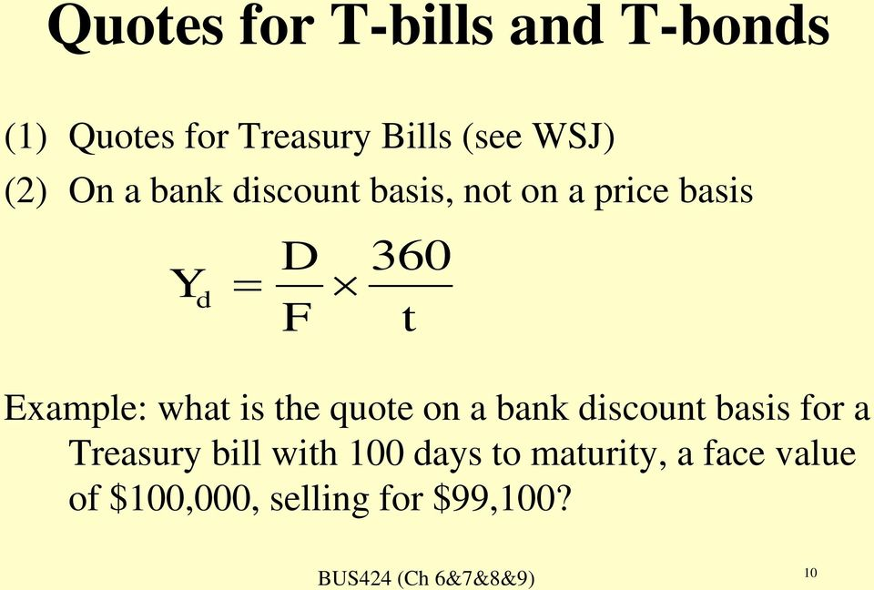 Example: what is the quote on a bank discount basis for a Treasury