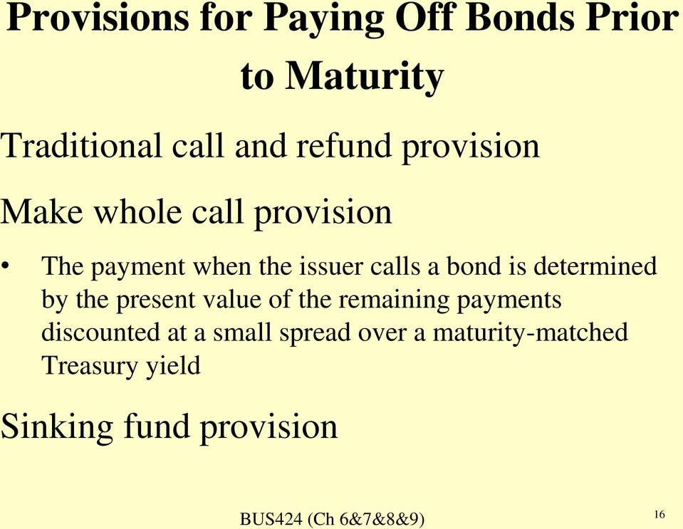 is determined by the present value of the remaining payments discounted at a