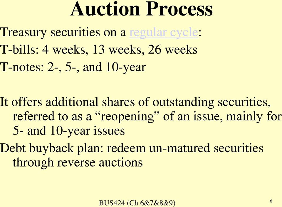 outstanding securities, referred to as a reopening of an issue, mainly for 5-