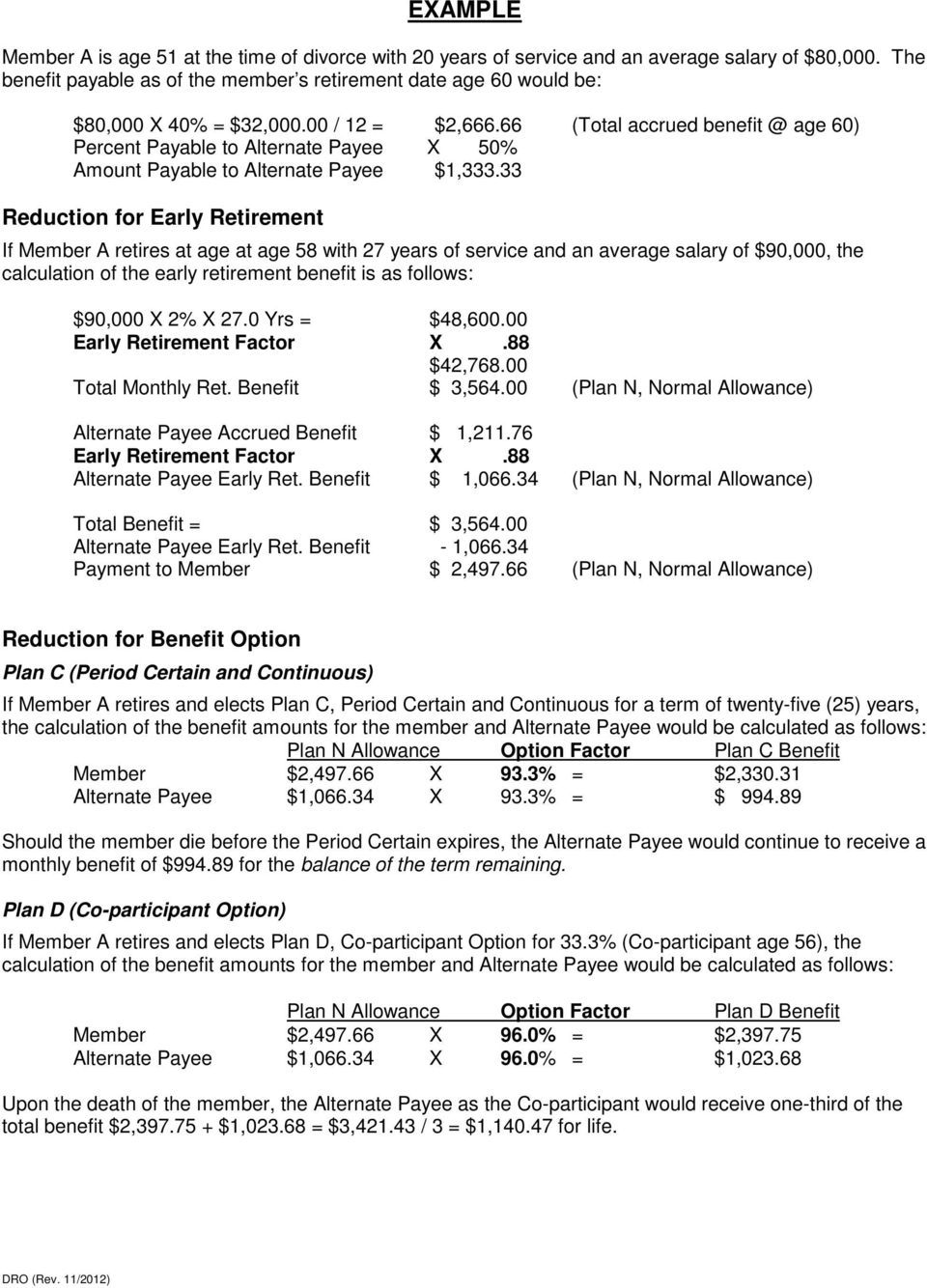 66 (Total accrued benefit @ age 60) Percent Payable to Alternate Payee X 50% Amount Payable to Alternate Payee $1,333.