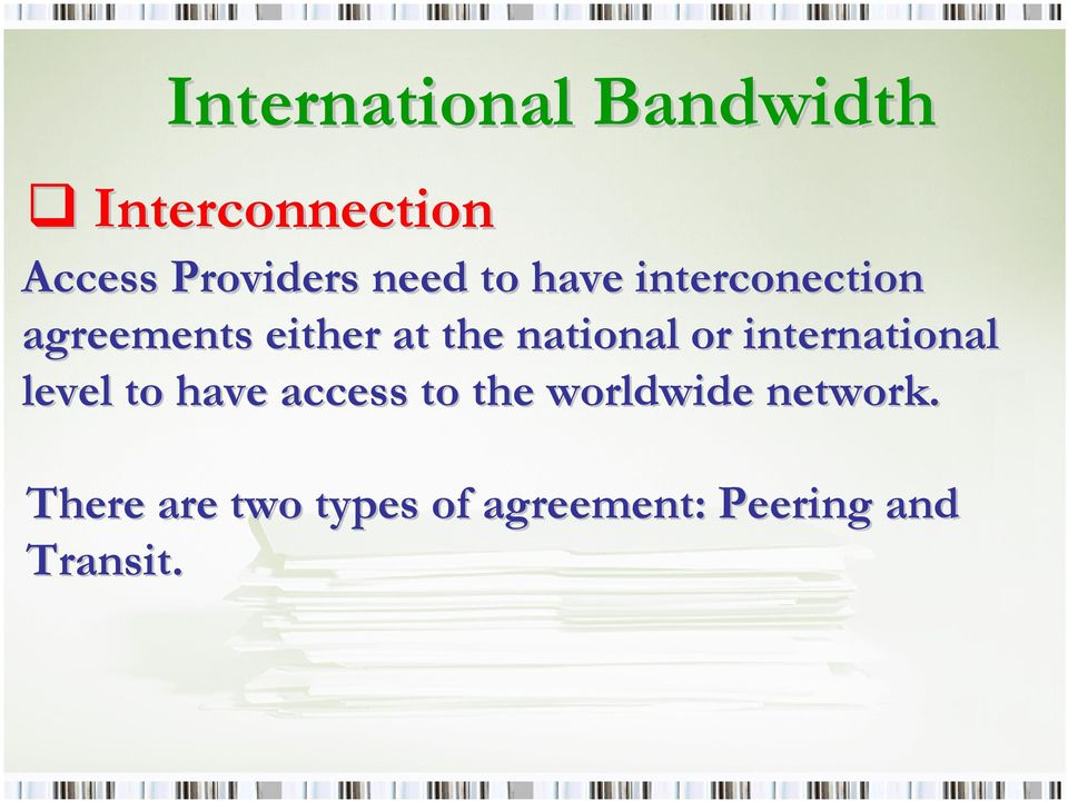 international level to have access to the worldwide