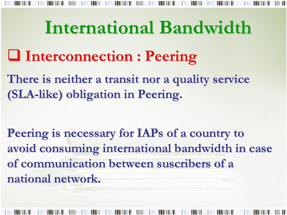 Peering is necessary for IAPs of a country to avoid consuming