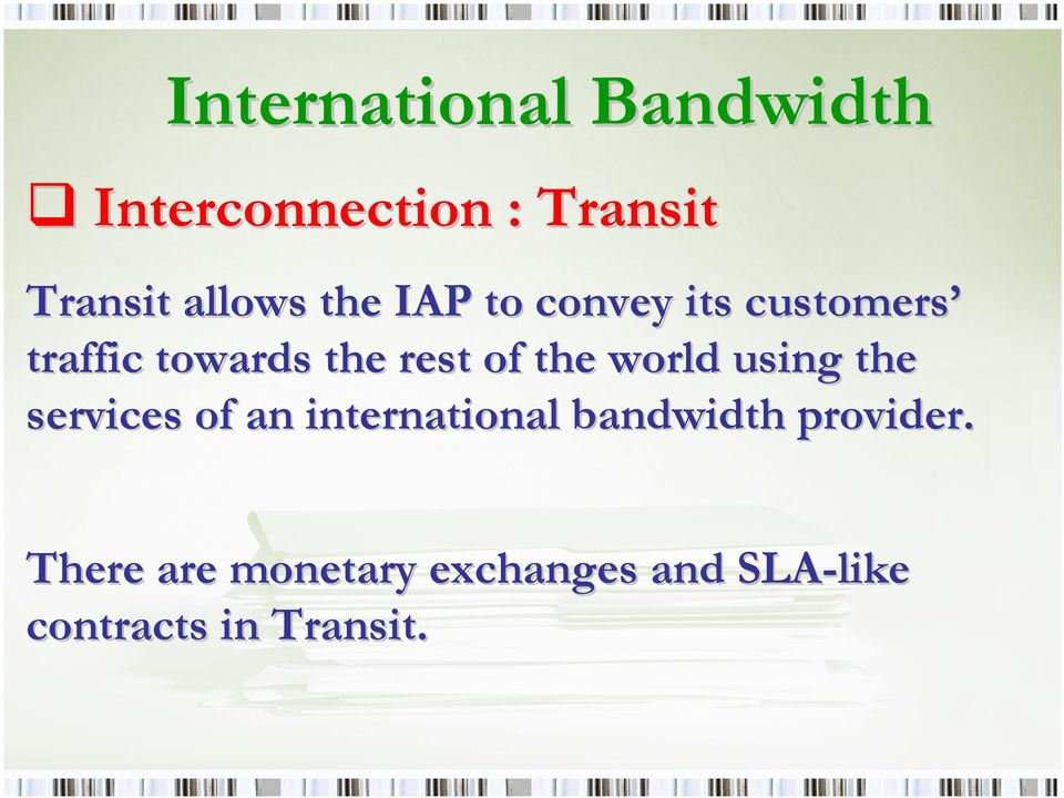 the services of an international bandwidth provider.