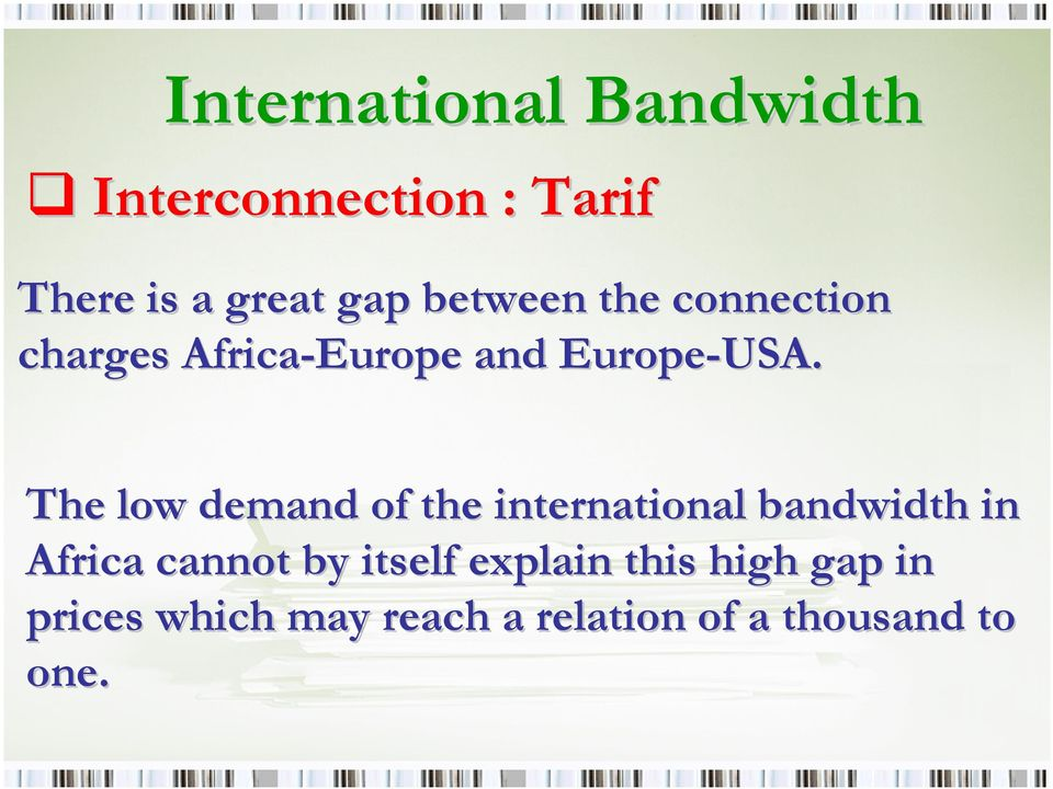 The low demand of the international bandwidth in Africa cannot