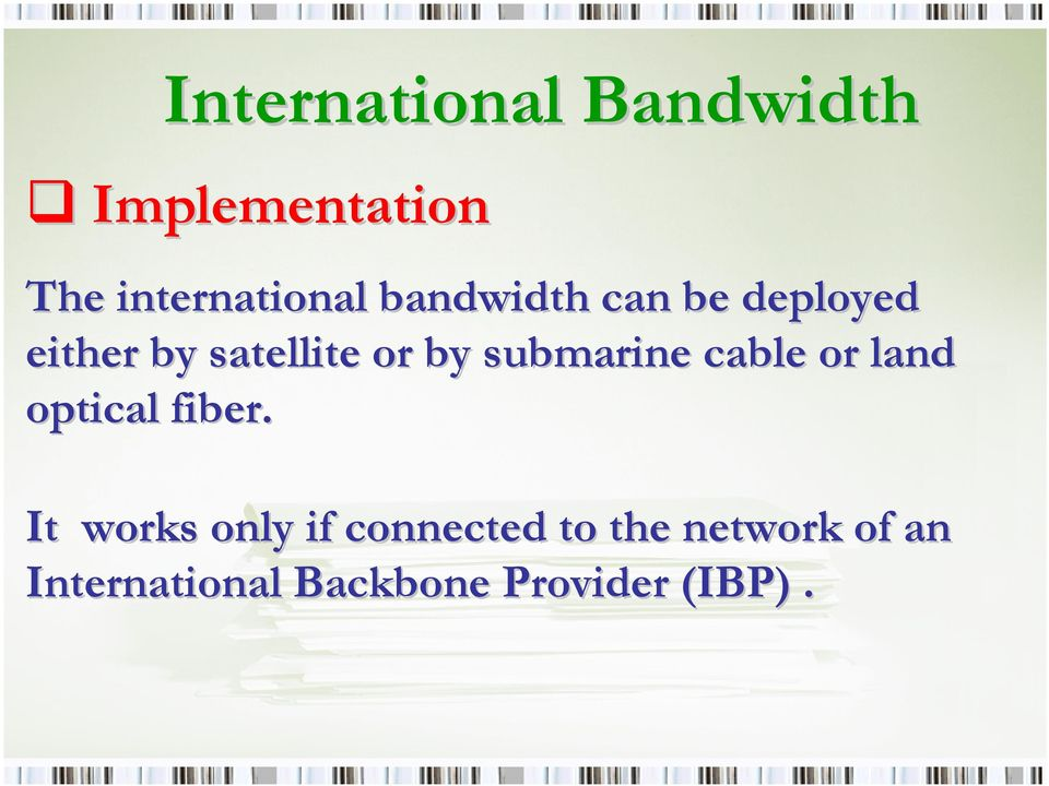 or land optical fiber.