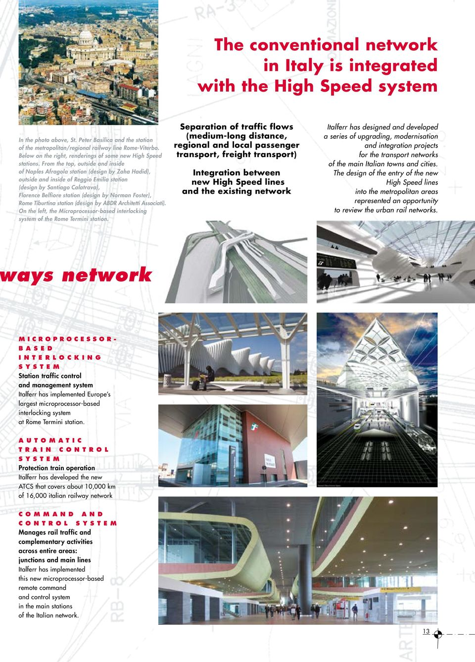 From the top, outside and inside of Naples Afragola station (design by Zaha Hadid), outside and inside of Reggio Emilia station (design by Santiago Calatrava), Florence Belfiore station (design by