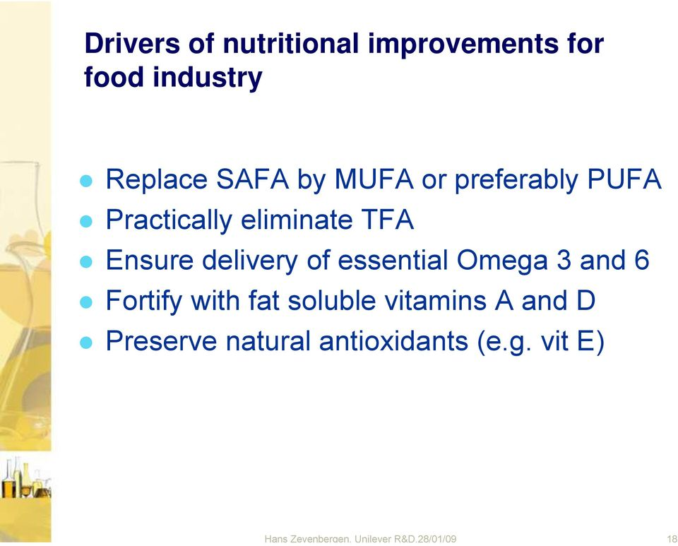essential Omega 3 and 6 Fortify with fat soluble vitamins A and D